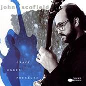 JOHN SCOFIELD - GRACE UNDER PRESSURE (JAZZ)