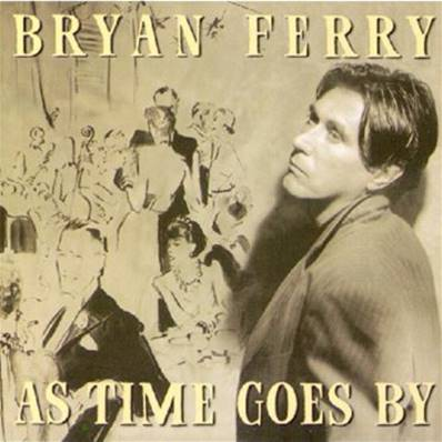 BRYAN FERRY - AS TIME GOES BY (ALBUM 1999)