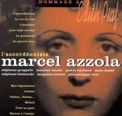 *CD* MARCEL AZZOLA - L'ACCORDEONISTE (HOMMAGE A PIAF)