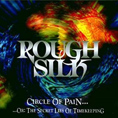 ROUGH SILK - CIRCLE OF PAIN (HEAVY) (PROGRESSIF)