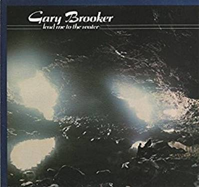 GARY BROOKER - LEAD ME TO THE WATER (ALBUM 1982)