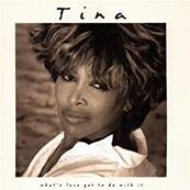 TINA TURNER - WHAT'S LOVE LOVE GOT TO DO WITH IT (ALBUM 1993)