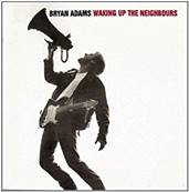 BRYAN ADAMS - WAKING UP THE NEIGHBOURS (ALBUM 1991)