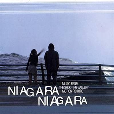 NIAGARA NIAGARA (MUSIC FROM THE SHOOTING GALLERY MOTION PICTURE)