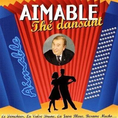 AIMABLE - THE DANSANT