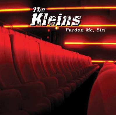 THE KLEINS - PARDON ME SIR! (ALBUM 2007) (PUNK)