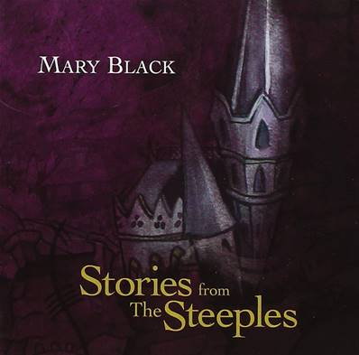 MARY BLACK - STORIES FROM THE STEEPLES (ALBUM 2011)