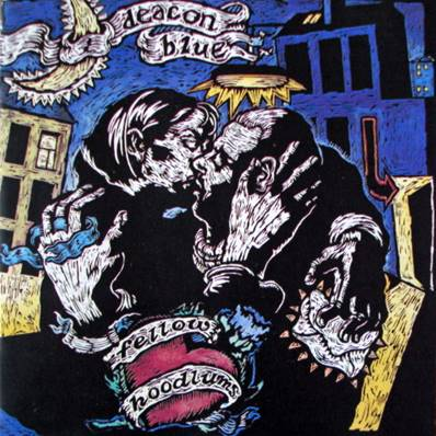 DEACON BLUE (1991) - FELLOW HOODLUMS