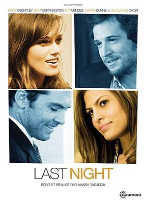 *DVD.* LAST NIGHT (2009) (DRAME) (AVEC KEIRA KNIGHTLEY ET GUILLAUME CANET)