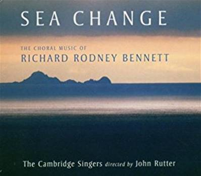 RODNEY BENNET - SEA CHANGE THE CHORAL MUSIC OF (MUSIQUE CLASSIQUE)