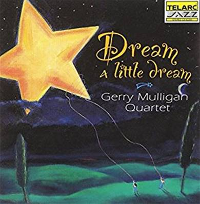 GERRY MULLIGAN - DREAM A LITTLE DREAM (1994) (JAZZ)