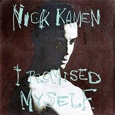 NICK KAMEN - I PROMISED MYSELF - YOU ARE