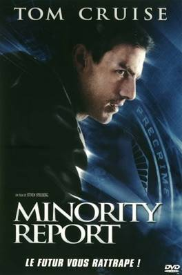 MINORITY REPORT (2002) (SCIENCE-FICTION) (AVEC TOM CRUISE) (DE STEVEN SPIELBERG)