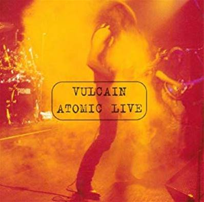*CD.* VULCAIN - ATOMIC LIVE (ALBUM 1996)