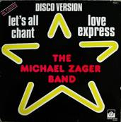 THE MICHAEL ZAGER BAND - LET'S ALL CHANT (7:05) / LOVE EXPRESS (7:02) (1977)