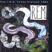 R.E.M. - THE I.R.S. YEARS VINTAGE 1984