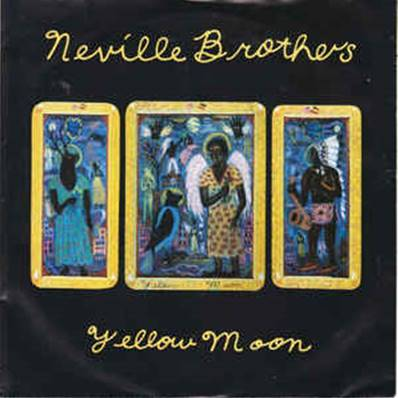 *VINYLE-45T.* THE NEVILLE BROTHERS - YELLOW MOON (1989)