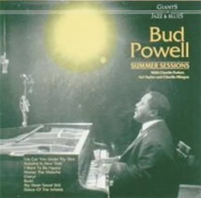 BUD POWELL - SUMMER SESSIONS (RECORDED IN 1953) (WITH PARLER/TAYLOR & MINGUS)