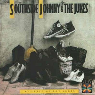 SOUTHSIDE JOHNNY - AT LEAST WE GOT SHOES