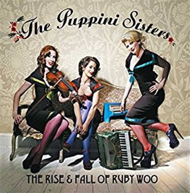 *CD.* THE PUPPINI SISTERS - THE RISE AND FALL OF RUBY WOO (2007)