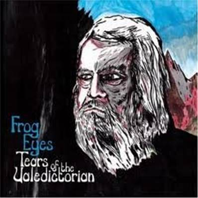 FROG EYES - TEARS OF THE VALECDICTORIAN