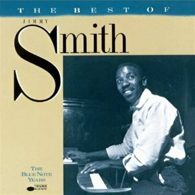 JIMMY SMITH - THE BEST OF JIMMY SMITH : THE BLUE NOTE YEARS