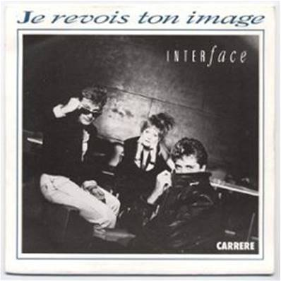 INTERFACE - JE REVOIS TON IMAGE (45 TOURS)