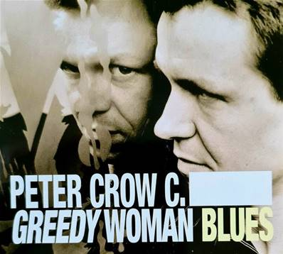 PETER CROW C. AND THE WEED WHACKERS (2010) - GREEDY WOMAN BLUES