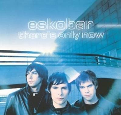 ESKOBAR (2006) - THERE S ONLY NOW