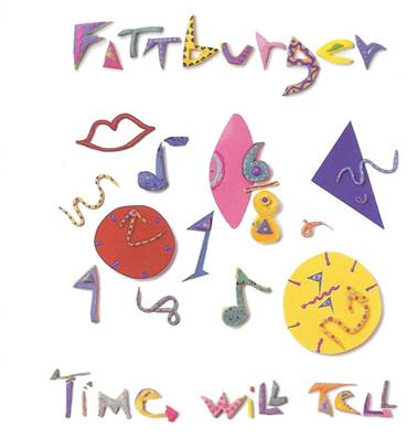 *CD* FATTBURGER - TIME WILL TELL