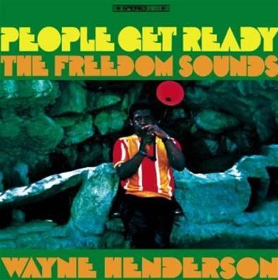 *CD* WAYNE HENDERSON AND THE FREEDOM SOUNDS - PEOPLE GET READY - DIGIPACK (JAZZ)