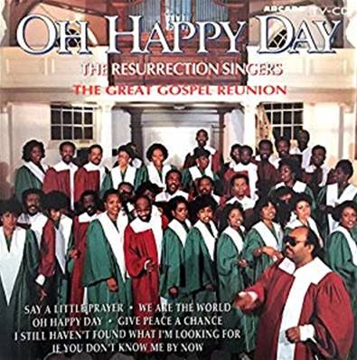 THE RESURECTION SINGERS - OH HAPPY DAY (THE GREAT GOSPEL REUNION)