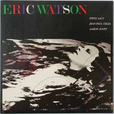 ERIC WATSON - YOUR TONIGHT IS MY TOMORROW (1987) (JAZZ)