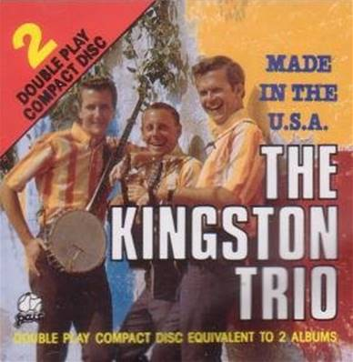 KINGSTON TRIO - MADE IN THE USA (IMPORT USA)