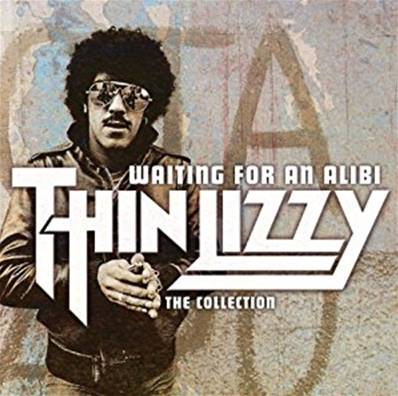 THIN LIZZY - WAITING FOR AN ALIBI THE COLLECTION
