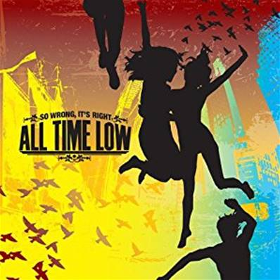 ALL TIME LOW - SO WRONG IT'S RIGHT (PUNK ROCK)